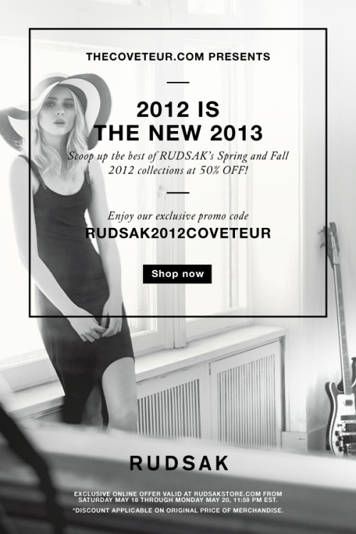 2012 is the new 2013! Shop now: https://www.rudsakstore.com/