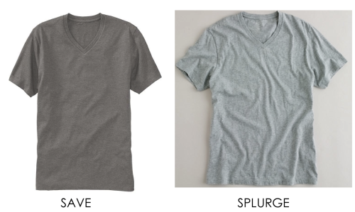 Save v. Splurge: V-neck tees L to R} Old Navy, $5 J. Crew broken-in v-neck tee, $25 More Save v. Splurge »