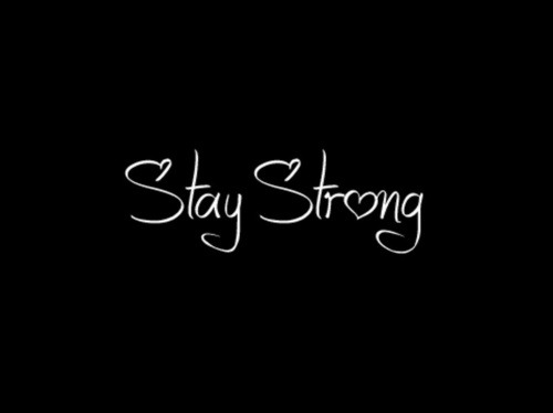 fuckinames:  Stay strong,Quote,Love - inspiring picture on PicShip.com on @weheartit.com - http://whrt.it/100i6nP