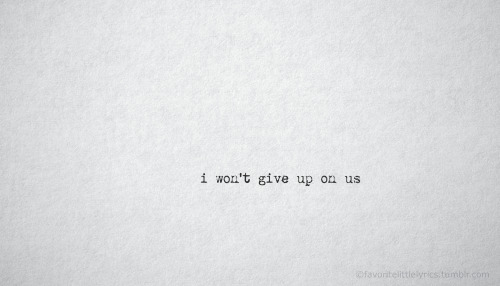 "favoritelittlelyrics:  Jason Mraz, ""I Won't Give Up"""