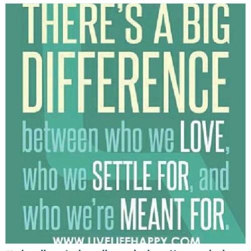 #difference #different #settle #meant #love #truth #realtalk #big #small #huge #whoa