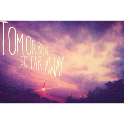Tomorrow is so far away | #afterglow #afterglowapp #vsco #vscocam #textography #mexinges #mextagram #madewithover  #bestofover #bestofgoon #goonsworld @madewithover