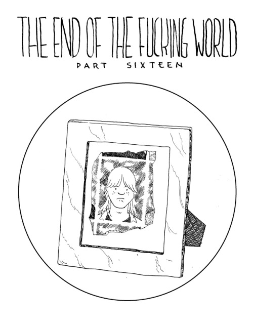 Final issue of The End of the Fucking World is out now. Thanks for reading along. It was a fun trip.  -chuck