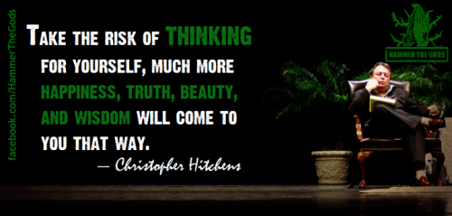 Take the risk of thinking for yourself.