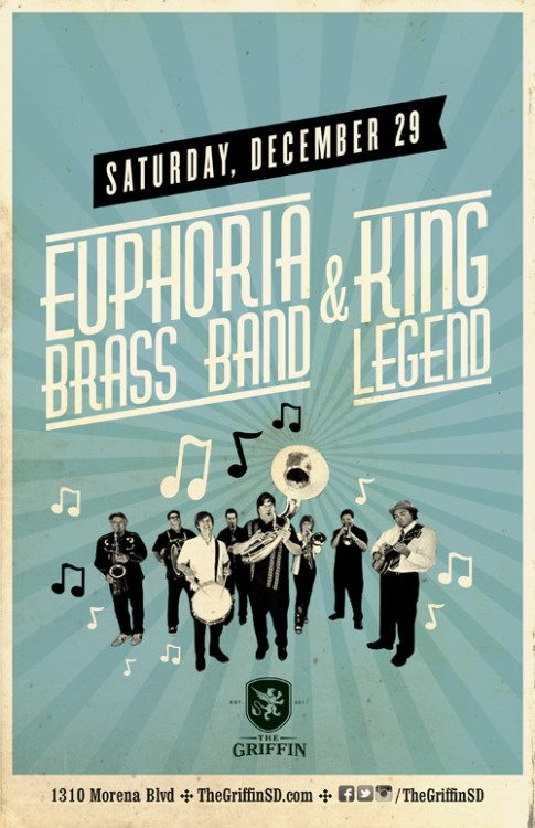JOIN EUPHORIA BRASS BAND FOR SOME POST XMAS CHEER AT THE GRIFFIN ON MORENA BLVD….SATURDAY, DECEMBER 29TH. GREAT SOUND SYSTEM…GREAT DRINKS AND GREAT VIBE! KING LEGEND WILL JOIN US FOR A STLLAR EVENING. YA DON'T WANNA MISS OUT ON THIS ONE. TELL YER FRIENDS ABOUT IT!!! ****(CLICK THE POSTER ABOVE TO BUY TICKETS)****