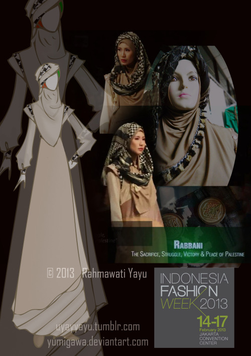 Design for Rabbani Fashion Show @ Indonesia Fashion Week 2013 tittle: The Sacrifice, Struggle, Victory & Peace of Palestine