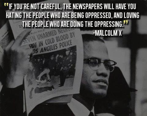 Malcolm X on the corporate media. (But of course that was a long time ago. We're past that now.) (h/t @OccupyWallStreet) Related posts: I am fed up with a government that shows no respect to workers Even when First Nations are open and transparent, media types behave as though they are not Apparently the U.S., unlike India, has moved past its own backward history of victim-blaming