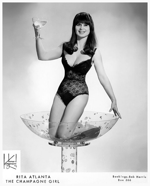 "burleskateer:  Rita Atlanta     aka. ""Miss International"".. Very late-period promotional photo, featuring her signature Champagne Bath glass.."