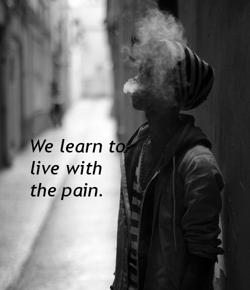 Pain.. | via Tumblr on We Heart It - http://weheartit.com/entry/58698177/via/jumpy_fizzy   Hearted from: http://quote-about-me.tumblr.com/post/48130235801