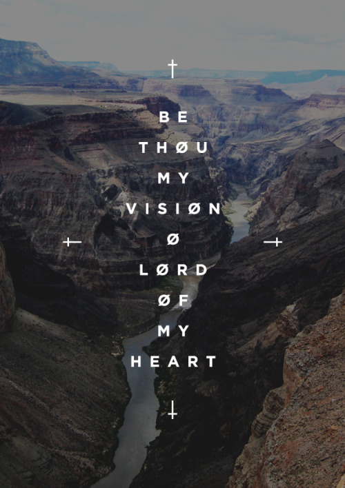 "the-365-worship-project:  Be Thou My Vision - St. Dallan Forgaill (Hymnist) [ 1905 ] From the album ""Glorify, Edify, Testify"" by The Martins 34 / 365 *Click here to visit ""The Worship Project!"""