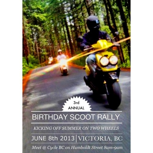 Mark your calendars as the 3rd Annual Birthday Scoot Rally is coming up second weekend of June on the 8th.   (at Cycle BC)