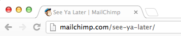 "Mailchimp - The logout URL says ""see ya later"" to the user. /via Guillaume C."
