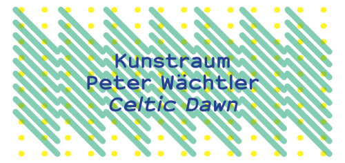 Private View, tonight… Peter WächtlerCeltic Dawn 22 February — 30 March 2013 Opening Friday 22 February, 6 till 9pm  Kunstraum