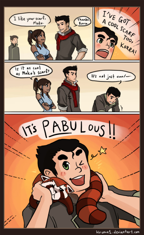 frostbite883:  korranation:   HAVE A PABULOUS WEEKEND, KORRA NATION! Comic via ~Hiruma1  Oh, I'm Pabulous. I'm Pabulous, Pabulous. Oh, I'm Pabulous. Have an FF Scarf.