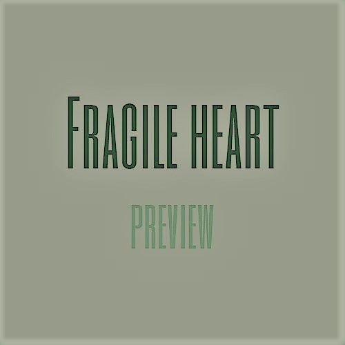 fh: 18 preview fh fragile heart