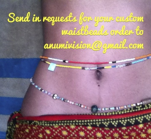 Get your waist beads now! send all requests to ANUMIVISION@GMAIL.COM :)