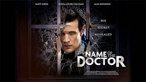 THE NAME OF THE DOCTOR . series finale!