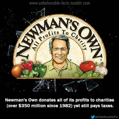 Newman's Own donates all of its profits to charities (over $350 million since 1982) yet still pays taxes.