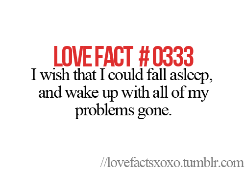 teenagerposts:  Follow LOVEFACTS http://lovefactsxoxo.tumblr.com/