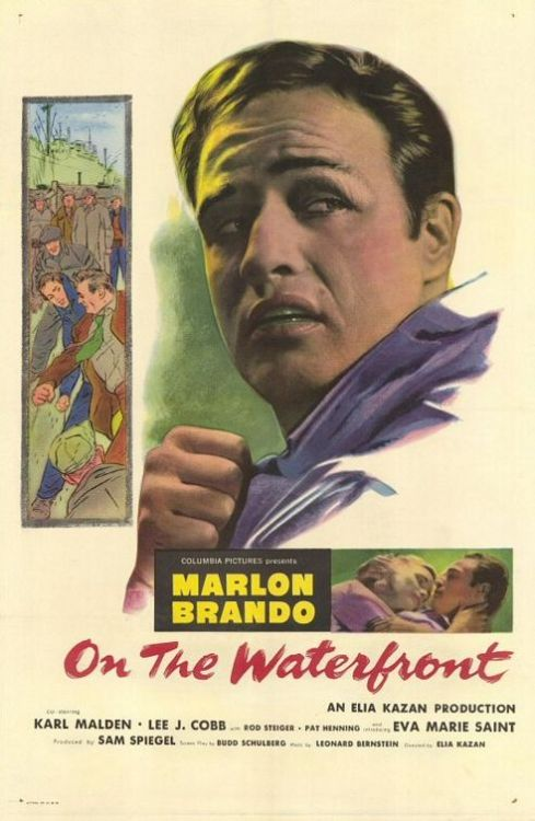 84/2013 Movie List 217. On The Waterfront (1954) An ex-prize fighter turned longshoreman struggles to stand up to his corrupt union bosses.   Director:  Elia Kazan  Writers:  Budd Schulberg (screenplay), Budd Schulberg(based upon an original story by), 1 more credit »  Stars:  Marlon Brando, Karl Malden, Lee J. Cobb | See full cast and crew