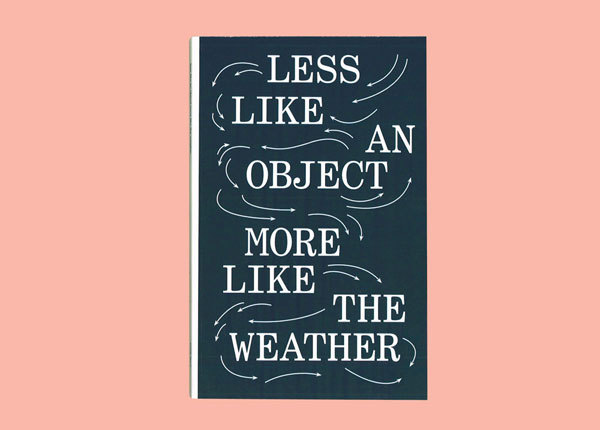 Less like an object more like the weatherPublished by the Center for Curatorial Studies, Bard College on the occasion of the exhibition less like an object more like the weather.More:http://bit.ly/ZPDaNw