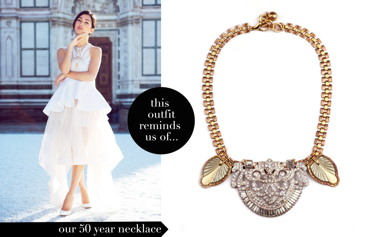 This outfit reminds us of… our 50 year necklace #4.