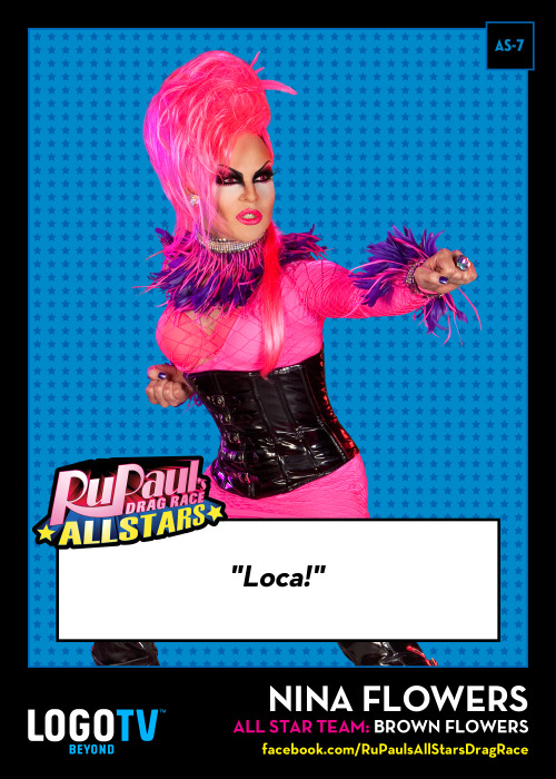 It's RuPaul's Drag Race Trading Card Thursday AS-7: Nina Flowers!