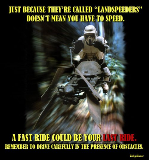 Star Wars PSA's Especially on the treacherous Forest Moon of Endor roads.
