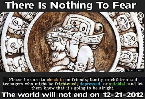 Mayan Apocalypse Fears Causing Some Kids to Contemplate Suicide End of world fears have sent some teens and adults into a state of anxiety and despair so deep that they have considered taking their own lives.