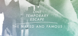 The Naked and Famous are making their live concert film - One Temporary Escape - available for free! Awesome! Download at: http://thenakedandfamous.com/blog/one-temporary-escape-now-available