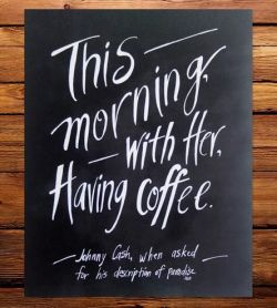 love cute quote quotes hipster classic inspiration indie coffee romance lovely classy morning Preppy Johnny Cash prep