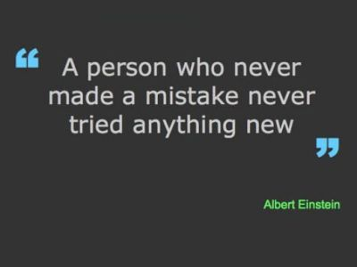 """A person who never made a mistake never tried anything new."" — Albert Einstein, honorary brotha"