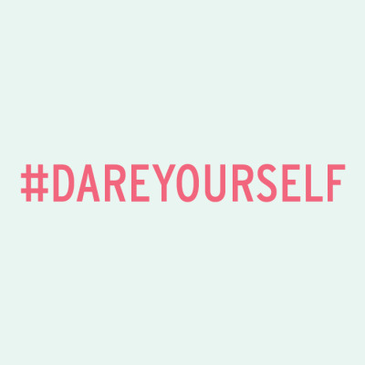 #DAREYOURSELF