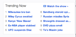 This is a screenshot of Yahoo's top trending stories taken today, May 19, 2013.   I'm sure Tumblr will fit in here just fine.   Manti Te'o!   DVD pizza smell!  UFC!  Kanye!  Miley Cyrus!  NBA!  Showgirls!  Sandberg!  Yahoo!  *jazzhands*