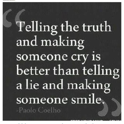 #true #methinks #cry #truth #smile #lie