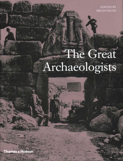 The great archaeologists: 201 illustrations, 188 in color...