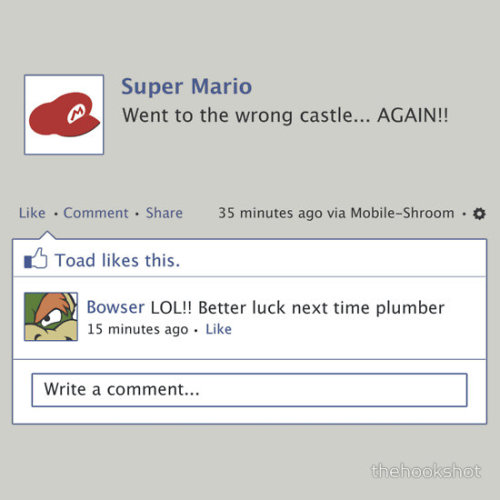 "Mario's Facebook Feed ""via Mobile-Shroom""? Psh! Mario doesn't even have the iShroom yet.  Created by TheHookShot"