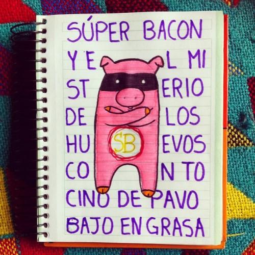 Súper Bacon y el Misterio de los Huevos con Tocino de Pavo Bajo en Grasa 🙊🙀😳😋 #Drawing #Illustration #Markers #Art #Pig #Animals #SuperBacon #Bacon #FunnyStuff #Instagramers #DoodleOfTheDay