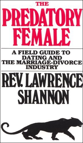 "I had the utmost pleasure of having this amazing mind-bending literature revealed to me by a co-worker this past weekend. Immediately I was enthralled by the words of Mr. Shannon because despite the obvious tongue in cheek nature of this, his points hit home and hit hard. Naturally the predatory females of the world would have this book destroyed for revealing cold truths about them but this book serves as an entertaining and enlightening read to all of us who've been brainwashed since forever to believe that relationships and marriage are the way they are because that's the ""right"" way.  If you're a man or woman and would love to read possibly"