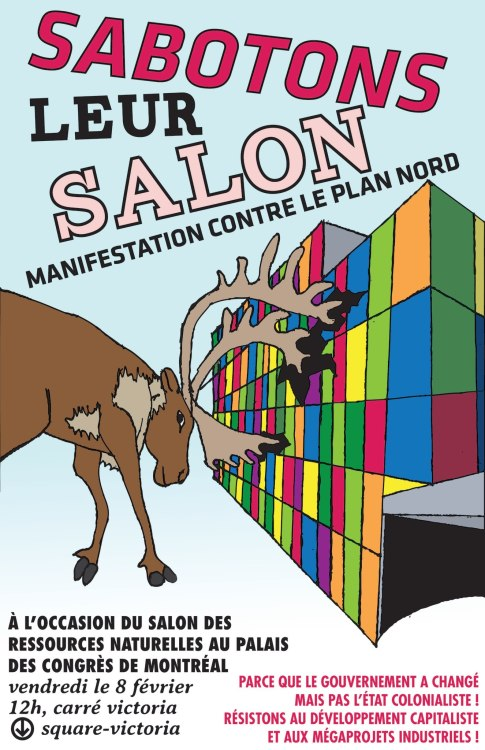 woc-resist:  Click-through for facebook event. Disrupt the Salon de Plan Nord!