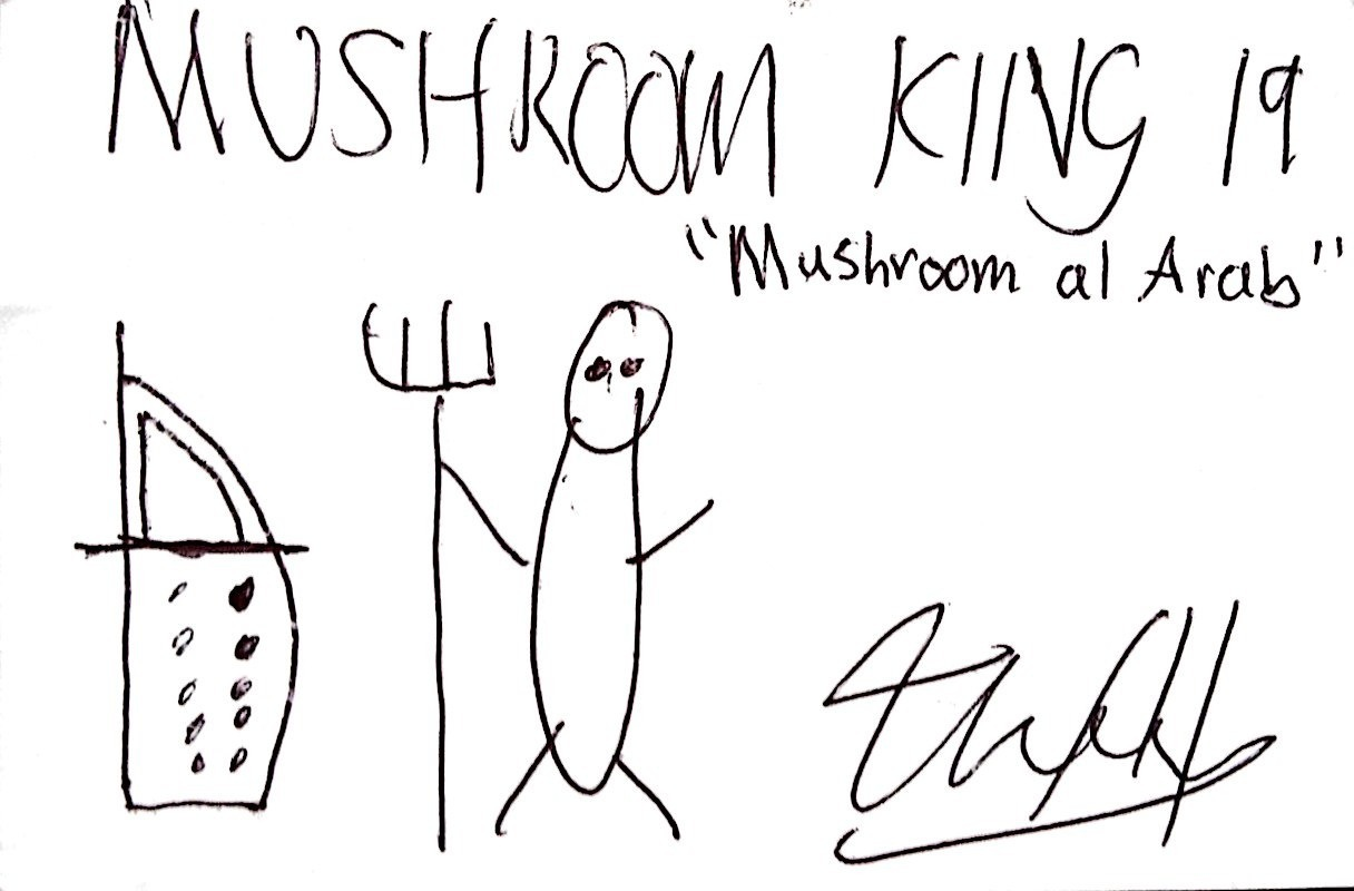 """Mushroom King 19 - 'Mushroom al Arab'"". Pen on business card, 1730. Donated by His Royal Highness Mushroom King.  Dedicated to the inhabitants of hotels, that they may soon find a place of permanent residence. -Mushroom King"