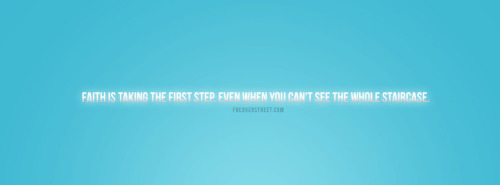 Faith Is Taking The First Step Quote Facebook Cover