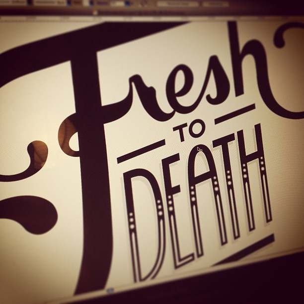 Work in progress #lettering #freshtodeath