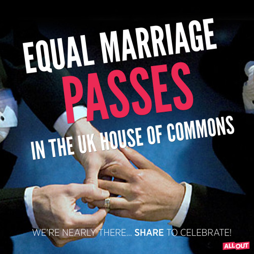 alloutorg:  Yes! UK House of Commons just passed marriage equality with a vote of  366 to 161. Next stop is the House of Lords, we're nearly there.  Great news! :D