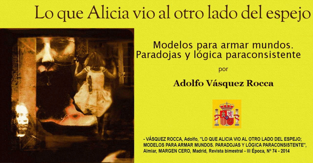 """Paper """"NEUROPLASTICIDAD, CONSTRUCTIVISMO Y ZEN COMO ESPACIO COORDINATIVO Y ASOCIATIVO"""" Dr. Adolfo Vásquez Rocca.- VÁSQUEZ ROCCA, Adolfo, """"LO QUE ALICIA VIO AL OTRO LADO DEL ESPEJO; MODELOS PARA ARMAR MUNDOS. PARADOJAS Y LÓGICA PARACONSISTENTE"""", Almiar, MARGEN CERO, Madrid, Revista bimestral - III Época, Nº 74 - 2014 - ISSN: 1696-4807http://www.margencero.com/almiar/alicia-otro-lado-del-espejo/"""