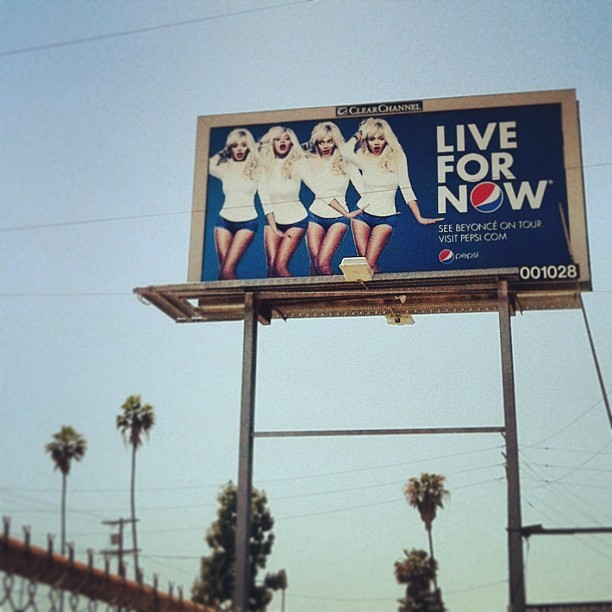 shannontboodram:  I see these billboards everywhere Beyonce but what does it mean? Live for now meaning poison yourself with Pepsi? Or live like a rock star? I think Live For Now is the worst possible message for the American population. But maybe other slogans didn't test well…#liveWithinYourMeans #PlanForProgress #LiveGoodNotGlutonous #InvestInSustainability (at Los Angeles)