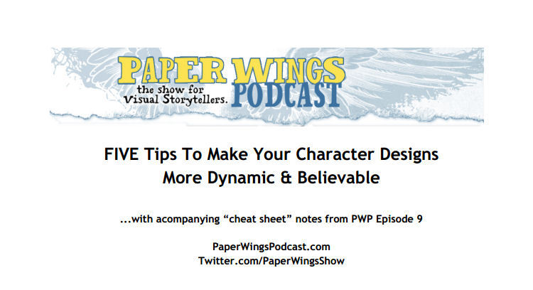 The Paper Wings Podcast Character Design Cheat Sheet (pdf) You can also listen to the accompanying podcast here.