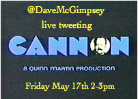 Tomorrow, at 2, I will be live-tweeting an episode of Cannon.  #Cannon