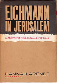 (via Eichmann in Jerusalem - Wikipedia, the free encyclopedia)