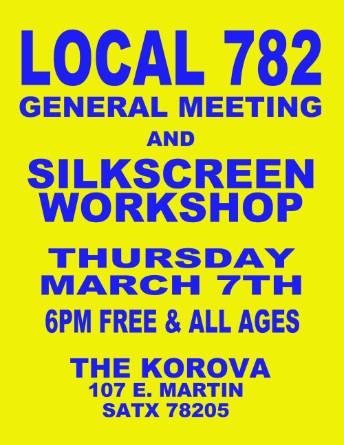 local782:  Join us for our next Local 782 General meeting on March 7th at 6pm at the Korova where we will continue organizing Local Music Week 2013. We will be hosting a Silkscreen Workshop right after our discussion. This is free and open to the public.RSVP if you will be attending.